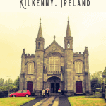 Best Things to Do in Kilkenny Ireland: A Perfect 24 Hours 2