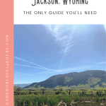 24 Hours of the Best Things to do in Jackson Wyoming 1