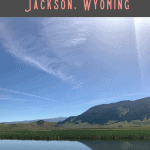 24 Hours of the Best Things to do in Jackson Wyoming 2