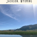 24 Hours of the Best Things to do in Jackson Wyoming 3