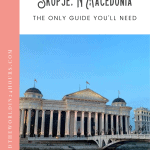 Best Things to Do in Skopje: A Perfect 24 Hours 1