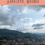 A Perfect 24 Hours in Sarajevo Itinerary 1