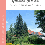 A Perfect 24 Hours in Ljubljana Itinerary 1