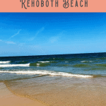 Best Things to Do in Rehoboth Beach DE 1